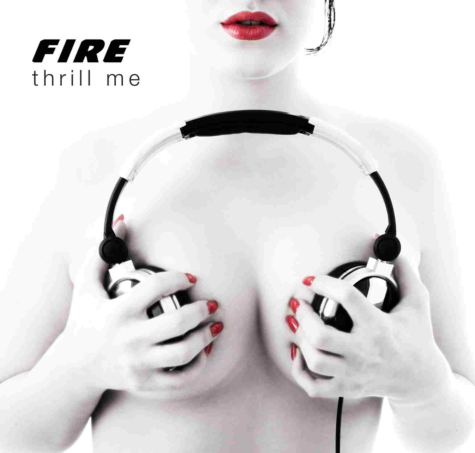 Fire: 'Thrill Me' desde Malta
