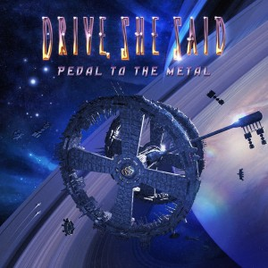 Drive She Said: 'Pedal to the Metal' para abril