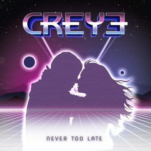 "Creye y una gema de rock melódico en el single ""Never To Late"""