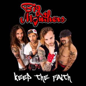 "Big Mouthers debutan con ""Keep The Faith"""