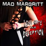 Mad Margritt estrenan su nuevo disco 'Love, Hate And Deception'