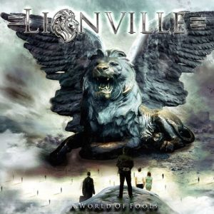 Lionville  'A World Of Fools'