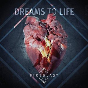 Críticas – Fireblast, hard rock melódico de nivel superlativo con 'Dreams to Life'