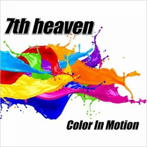 "7th Heaven: primer single ""This Is Where The Party's At"" de su nuevo trabajo 'Color In Motion'"