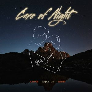 care of Night Love Equals War