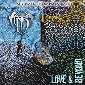 Michael Thompson Band: 'Love And Beyond' en abril – videoclip disponible