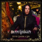 Danny Vaughn: completo su nuevo disco 'Myths, Legends and Lies' para escuchar