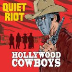 "Quiet Riot anticipa 'Hollywood Cowboys' con el single ""Don't Call It Love"""