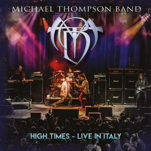 Michael Thompson Band adelanta su DVD en vivo 'High Times – Live In Italy'